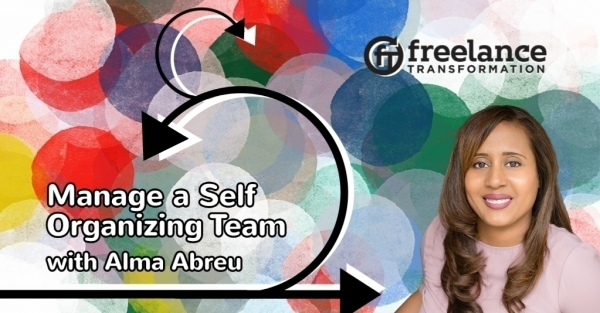 Manage a Self Organizing Team with Alma Abreu